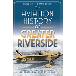 THE AVIATION HISTORY OF GREATER RIVERSIDE BOOK